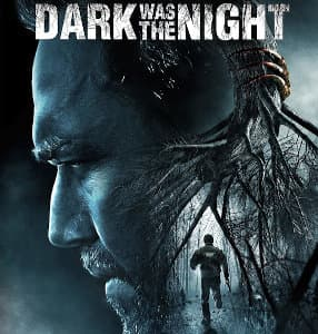 Dark Was the Night, movie (2014) - Film review by Kadmon
